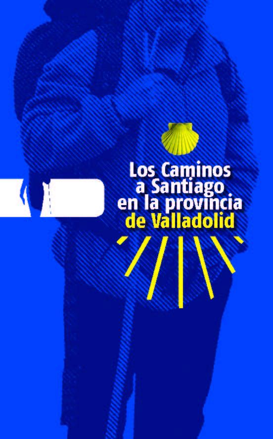 Portada de la guía Los Caminos a Santiago en la provincia de Valladolid, escrita por Javier Prieto Gallego.