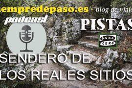 podcast del programa Sendero de los Reales Sitios © Javier Prieto Gallego
