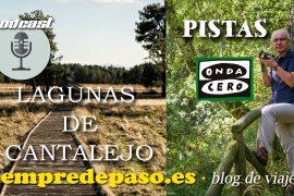 Podcast: Laguna de Cantalejo (Segovia). Espacio PISTAS del programa AQUÍ EN LA ONDA, de Onda Cero Castilla y León. © Javier Prieto Gallego