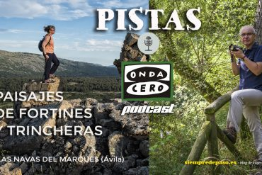 PODCAST: PAISAJES DE FORTINES Y TRINCHERAS EN LAS NAVAS DEL MARQUÉS (Ávila)